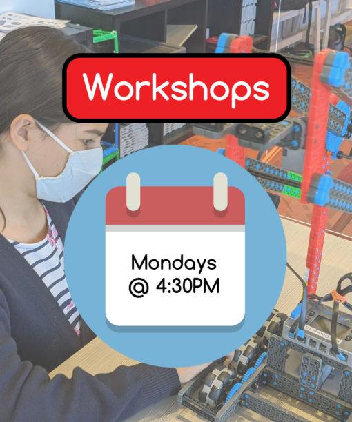 Workshops - Mondays @ 4:30PM