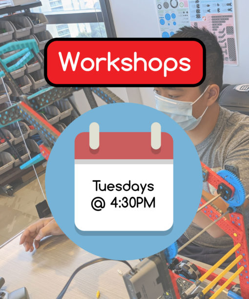 Workshops - Tuesdays @ 4:30PM